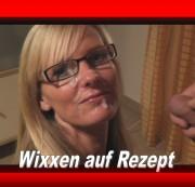 Wixxen auf Rezept…