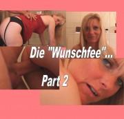 ~ DIE WUNSCHFEE ~ PART 2
